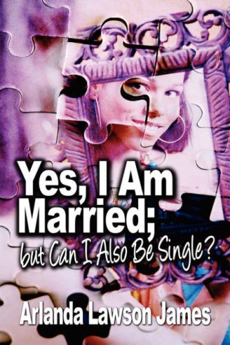 Yes, I Am Married; But Can I Also Be Single? Cover Image