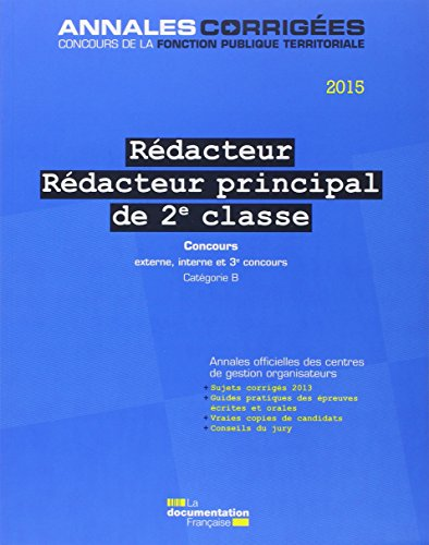 Rédacteur - Rédacteur principal de 2e classe : Concours externe, interne, 3e concours, Catégorie B - 2015