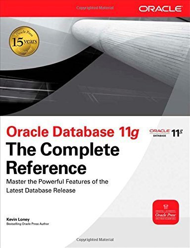 Oracle Database 11g The Complete Reference (Oracle Press) 1st by Loney, Kevin (2008) Hardcover
