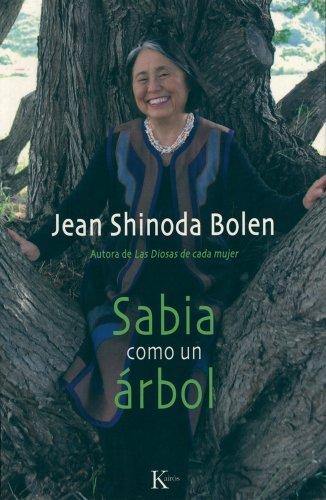 Sabia como un árbol (Sabiduría perenne) por Jean Shinoda Bolen