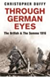 Through German Eyes: The British and the Somme 1916 (Phoenix Press)