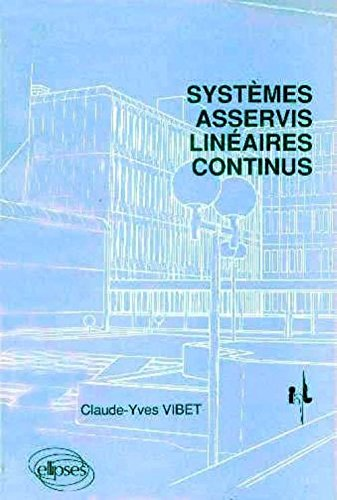 Systmes asservis linaires continus : Cours