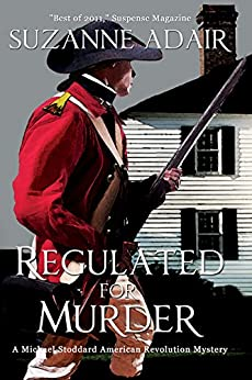 Regulated for Murder: A Michael Stoddard American Revolution Mystery (Michael Stoddard American Revolution Mysteries Book 2) by [Adair, Suzanne]