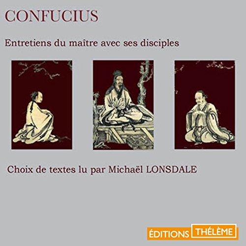 Entretiens du maître avec ses disciples par Confucius
