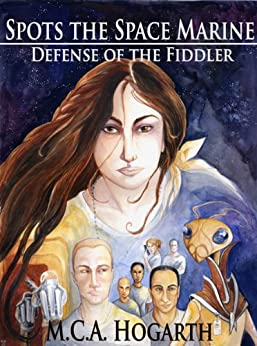 Spots the Space Marine: Defense of the Fiddler by [Hogarth, M.C.A.]