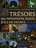 Image de Trésors du patrimoine rural d'Ile-de-France : Moulins, pigeonniers, lavoirs, fermes et granges