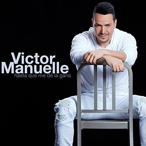 Hasta Que Me D� la Gana - Victor Manuelle