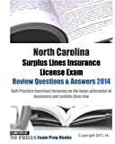 North Carolina Surplus Lines Insurance License Exam Review Questions & Answers 2014: Self-Practice Exercises focusing on the basic principles of insurance and surplus lines law