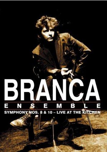 Glenn Branca - Symphony Nos.8 & 10: Live At The Kitchen