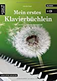 Mein erstes Klavierbüchlein: Sehr leichte, romantische Klavierstücke (inkl. CD). Musiknoten für Piano. Liederbuch.