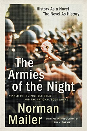 The Armies of the Night: History as a Novel, the Novel as History par Norman Mailer
