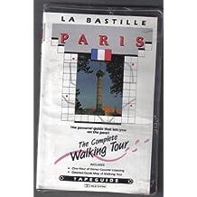 La Bastille Paris [With Comprehensive Ful-Color]: The Complete Walking Tour (Tapeguide Walking Tours)