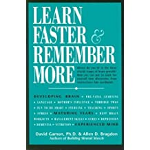 Learn Faster & Remember More: The Developing Brain, the Maturing Years and the Experienced Mind by Allen D. Bragdon (2001-07-01)