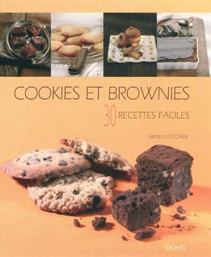Cookies et brownies - 30 recettes faciles