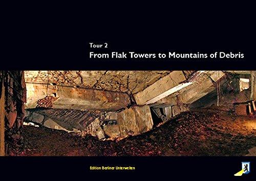 From Flak Towers to Mountains of Debris: Tour 2