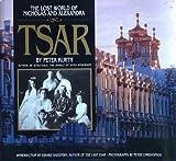 Tsar: The Lost World of Nicholas and Alexandra by Peter Kurth (1995-11-02)