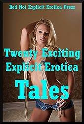 Twenty Exciting Explicit Erotica Tales: Twenty Explicit Erotica Stories