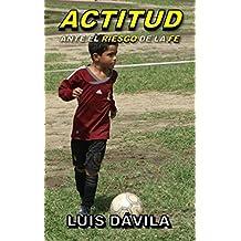 Actitud ante el riesgo de la fe (Spanish Edition)