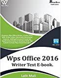 Wps office 2016 writer eBook.:  (Explore Wps office writer, create, save, edit, print, letter, electronic document layouts)