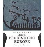 [ [ [ Handbook of Life in Prehistoric Europe[ HANDBOOK OF LIFE IN PREHISTORIC EUROPE ] By McIntosh, Jane ( Author )Jun-01-2009 Paperback