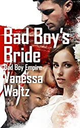 Bad Boy's Bride (Bad Boy Empire) by Vanessa Waltz (2015-12-25)