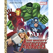 The Mighty Avengers (Marvel: The Avengers) (Little Golden Book)
