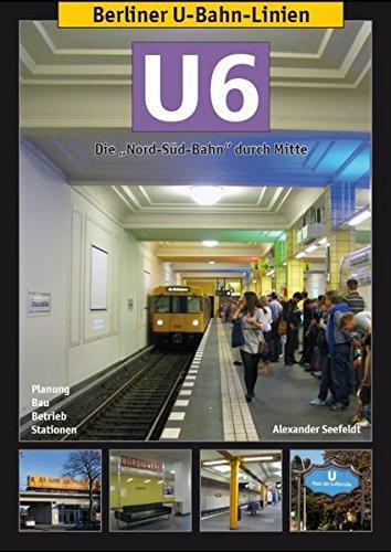 """Berliner U-Bahn-Linien: U6: Die """"Nordsüdbahn"""" durch Mitte"""