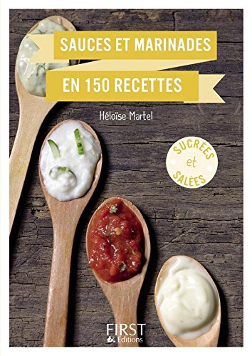Petit Livre - Sauces et marinades en 150 recettes par Héloïse MARTEL
