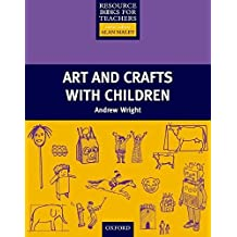 Art and Crafts with Children (Resource Books for Teachers) by Andrew Wright (2001-06-07)
