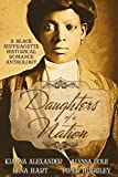 Daughters of a Nation: A Black Suffragette Historical Romance Anthology by Alyssa Cole (2016-11-01)