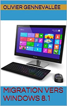 Migration vers Windows 8.1 par [Gennevallée, Olivier]