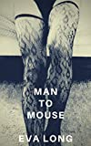 Man to Mouse: The Humiliation Chronicles (English Edition)