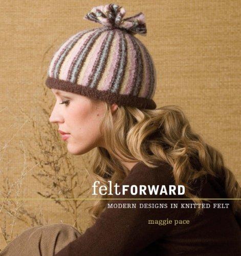Felt Forward: Modern Designs in Knitted Felt (Felt Interweave)