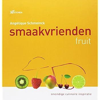 Smaakvrienden: fruit : oneindige culinaire inspiratie
