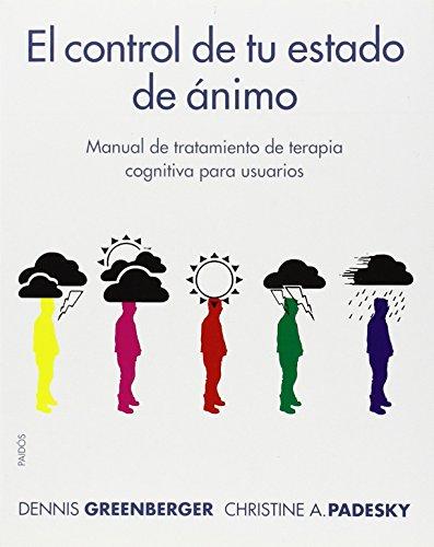 El control de tu estado de ánimo: Manual de tratamiento de terapia cognitiva para usuarios (Divulgación-Autoayuda)