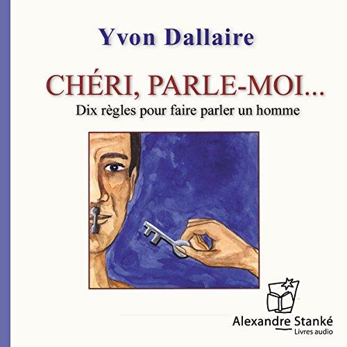 Chéri, parle-moi par Yvon Dallaire