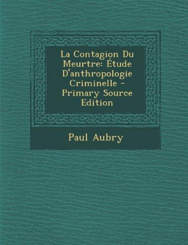 la-contagion-du-meurtre-etude-danthropologie-criminelle-primary-source-edition