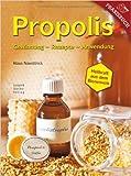 Propolis: Gewinnung - Rezepte - Anwendung Heilkraft aus dem Bienenvolk ( 24. September 2010 )