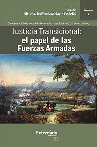 Justicia Transicional: el papel de las Fuerzas Armadas: Volumen III