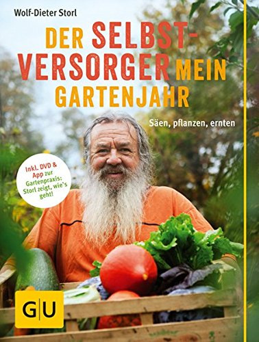 der-selbstversorger-mein-gartenjahr-sen-pflanzen-ernten-inkl-dvd-und-app-zur-gartenpraxis-storl-zeig