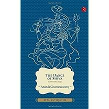 The Dance Of Shiva: Fourteen Essays (Antiquities)