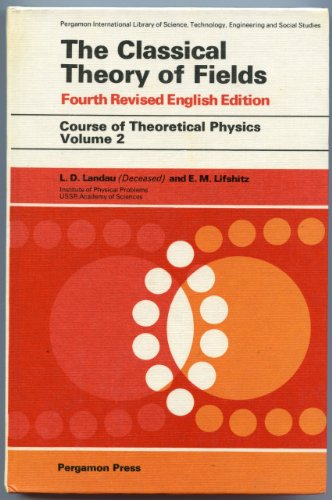 Classical Theory of Fields (Course of Theoretical Physics S.)