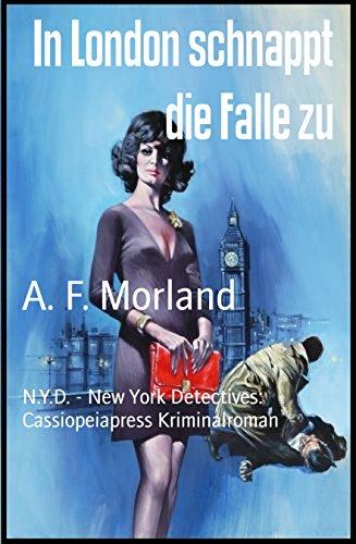 In London schnappt die Falle zu: N.Y.D. - New York Detectives: Cassiopeiapress Kriminalroman