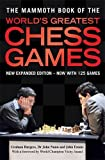 The Mammoth Book of World's Greatest Chess Games: Foreword by Vishy Anand (Mammoth Books)