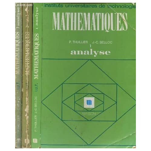 MATHEMATIQUES - ANALYSE / 3 VOLUMES - TOMES 1, 2 ET 3/ INSTITUTS UNIVERSITAIRES DE TECHNOLOGIE /