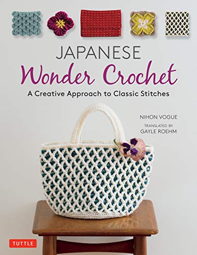 Japanese Wonder Crochet: A Creative Approach to Classic Stitches (English Edition)