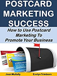 Postcard Marketing Success: How to Use Postcard Marketing  To Promote Your Business (Business Basics for Beginners Book 2) (English Edition)