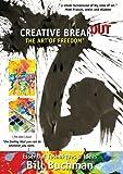 Creative Breakout: The Art of Freedom / Kreativer Ausbruch: Die Kunst der Freiheit - Bill Buchman - Auf Englisch