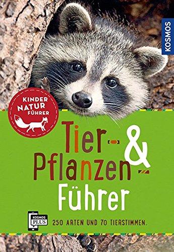 Tier- und Pflanzenführer. Kindernaturführer: Über 250 Arten und 80 Tierstimmen