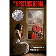 The Upstairs Room (Winner of the Newbery Honor) (The Upstairs Room Series Book 1) (English Edition)